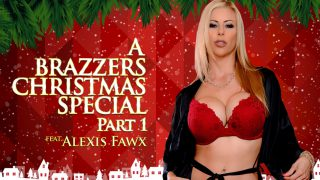 Brazzers – Alexis Fawx – A Brazzers Christmas Special Part 1